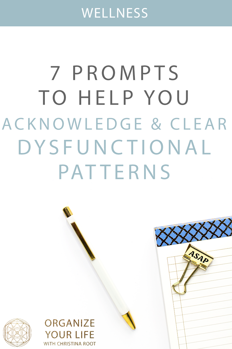 7 Prompts to help you clear dysfunctional recurring patterns