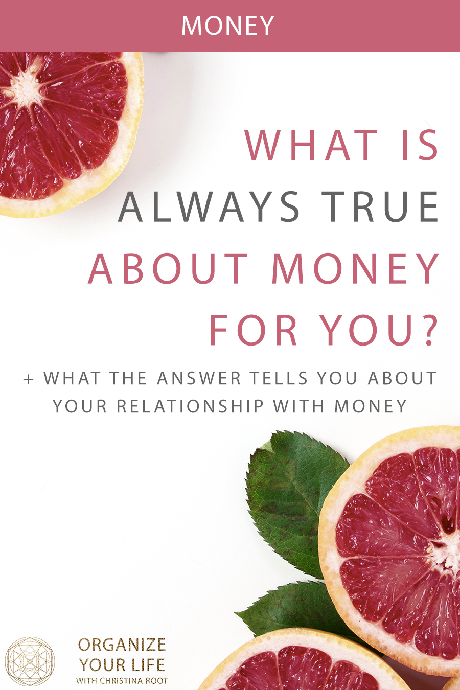 What is always true about money for you?